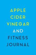 Apple Cider Vinegar and Fitness Journal