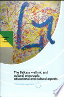 The Balkans  Ethnic and Cultural Crossroads