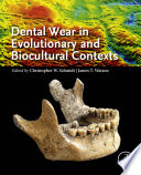 Dental Wear in Evolutionary and Biocultural Contexts