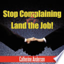 Stop Complaining and Land the Job  Book