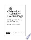 CIS US Congressional Committee Hearings Index: 65th Congress-68th Congress, Apr. 1917-Mar. 1925 (5 v.)