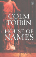 Image result for house of names colm toibin review