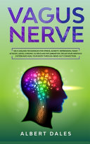 Vagus Nerve  Self healing Techniques for Stress  Anxiety  Depression  Panic Attacks  ADHD  Chronic Illness and Inflammation  Relax Book