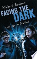Facing the Dark