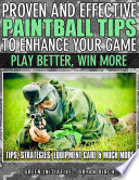 Proven and Effective Paintball Tips to Enhance Your Game   Play Better  Win More