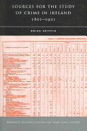 Sources for the Study of Crime in Ireland  1801 1921