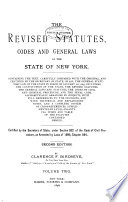 The Revised Statutes, Codes and General Laws of the State of New York