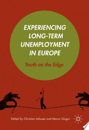 Download Experiencing Long-Term Unemployment in Europe Free Books - Dlebooks.net