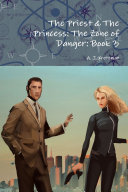 The Priest & The Princess: The Zone of Danger: Book 3