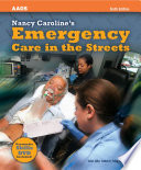 """Nancy Caroline's Emergency Care in the Streets"" by Nancy Caroline, American Academy of Orthopaedic Surgeons"