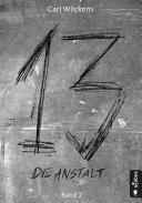 Dreizehn. Die Anstalt. Band 2 [Pdf/ePub] eBook