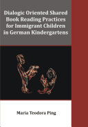 Dialogic Oriented Shared Book Reading Practices for Immigrant Children in German Kindergartens