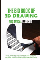 The Big Book Of 3D Drawing And Optical Illusions
