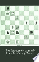 The Chess Players  Quarterly Chronicle