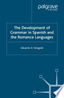 The Development Of Grammar In Spanish And The Romance Languages