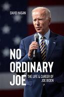 No Ordinary Joe: The Life and Career of Joe Biden Pdf