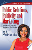 Good Girl s Guide to Public Relations  Publicity and Marketing