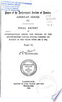 Final Report Of Investigations Among The Indians Of The Southwestern United States Carried On Mainly In The Years From 1880 To 1885