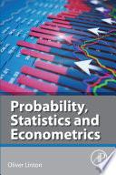 Probability  Statistics and Econometrics