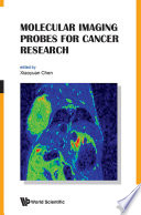 Molecular Imaging Probes For Cancer Research