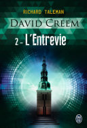 David Creem (Tome 2) - L'Entrevie