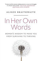 In Her Own Words  Women s Wisdom to Move You from Surviving to Thriving