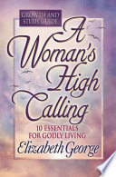 A Woman s High Calling Growth and Study Guide Book