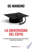 La universidad del éxito  : Los maestros más reconocidos le enseñarán, lección a lección, a conseguir logros