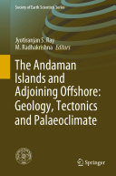 Pdf The Andaman Islands and Adjoining Offshore: Geology, Tectonics and Palaeoclimate