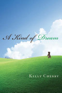 A kind of dream : stories / Kelly Cherry