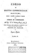 Corso di diritto commerciale marittimo, giusta i principi e secondo l'ordine del codice di commercio ... Versione dal francese di E. Pighetti