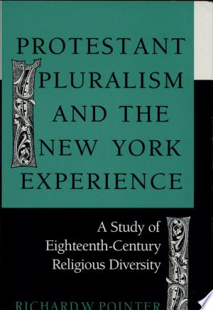 Download Protestant Pluralism and the New York Experience Free Books - Dlebooks.net