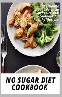 No Sugar Diet Cookbook Book PDF