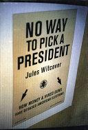 No Way To Pick A President [Pdf/ePub] eBook