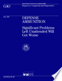 Defense ammunition significant problems left unattended will get worse   report to congressional requesters