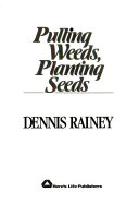 Pulling Weeds, Planting Seeds