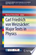 Carl Friedrich Von Weizs Cker Major Texts In Physics