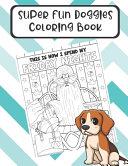 Super Fun Doggies Coloring Book Book PDF