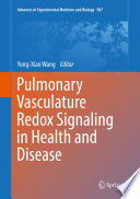 Pulmonary Vasculature Redox Signaling In Health And Disease Book PDF