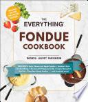 The Everything Fondue Cookbook