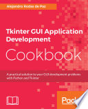 Tkinter Gui Application Development Cookbook