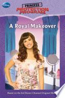 Princess Protection Program #1: A Royal Makeover