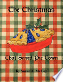 The Christmas That Saved Pie Town Book