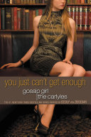 Gossip Girl, The Carlyles #2: You Just Can't Get Enough Pdf/ePub eBook