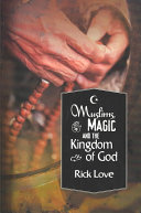 Muslims, Magic and the Kingdom of God