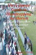 The Ultimate Guide to Handicapping the Horses