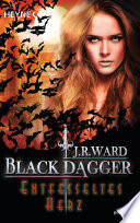 Entfesseltes Herz  : Black Dagger 26 - Roman