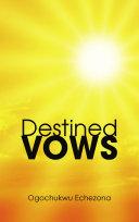 DESTINED VOWS