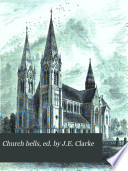 Church bells  ed  by J E  Clarke