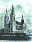 Church bells, ed. by J.E. Clarke